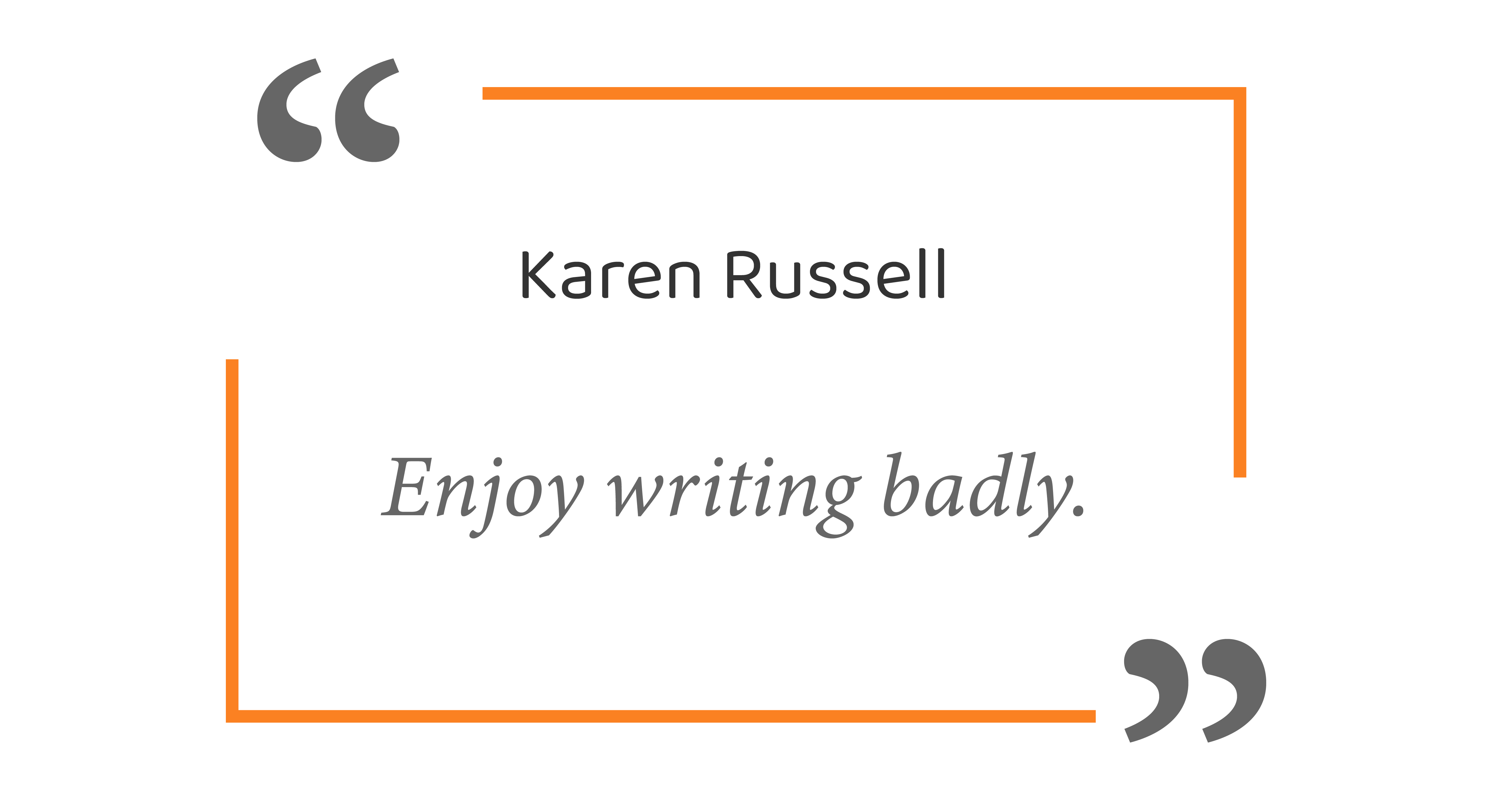 11 Quotes About Why Crappy Writing Is Good